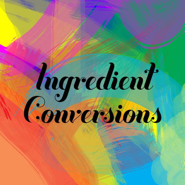 Ingredient Conversions