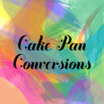 Cake Pan Conversions