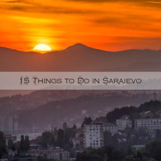 15 Things to Do in Sarajevo, Bosnia and Herzegovina