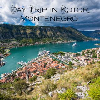 Day Trip in Kotor, Montenegro