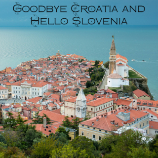 Saying Goodbye to Croatia at Pula and Hello Slovenia at Sečovlje Saltworks and Piran