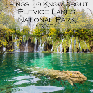 7 Things to Know About Plitvice Lakes National Park, Croatia