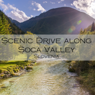 Scenic Drive Along the Soča Valley, Slovenia